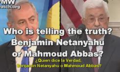 ¿Quien dice la Verdad, Benjamin Netanyahu o Mahmoud Abbas?