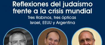 Reflexiones del Judaísmo frente a la Pandemia – Con los Rabinos Baruj Garzón, Isaac Sacca & Yosef Bitton