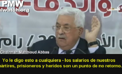 Mahmoud Abbas: 'Los mártires y sus familias, heridos y prisioneros son sagrados. Debemos pagarles a todos ellos'