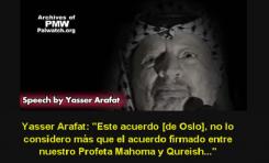 """Yasser Arafat: """"Este acuerdo [de Oslo], no lo considero más que una tregua momentánea"""""""