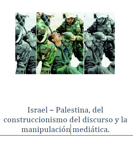 Israel – Palestina – Del construccionismo del discurso a la manipulación mediática