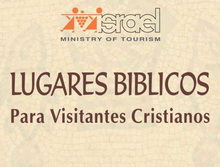 Israel – Lugares biblicos para visitar (Ministerio de Turismo Israel)