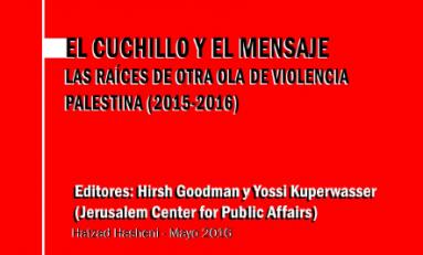El cuchillo y el mensaje - Las raíces de otra ola de violencia palestina (2015-2016)