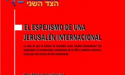 El Espejismo de una Jerusalen Internacional