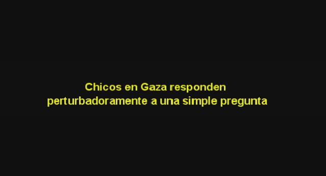 Chicos en Gaza responden perturbadoramente a una simple pregunta – Por Avi Abelow