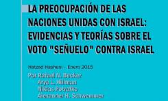 """La Preocupación de las Naciones Unidas con Israel: Evidencias y Teorías sobre el voto """"señuelo"""" contra Israel"""