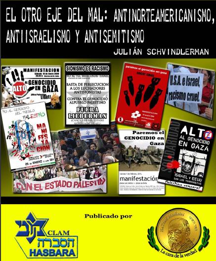 El otro eje del mal: Antiamericanismo, Antiisraelismo y Antisemitismo