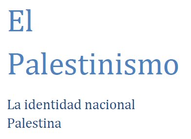 El Palestinismo – La identidad nacional palestina – Lic. Bryan Acuña Obando