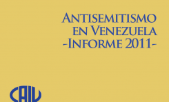 Informe sobre Antisemitismo en Venezuela 2011