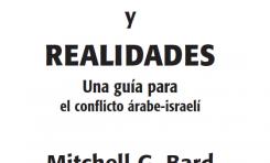 Mitos y Realidades – Una Guía para el conflicto árabe-israelí