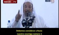Al Qardhawi: Moscú ahora es enemigo del Islam