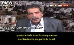 """Tawfiq Tirawi: """"Haifa, Yafo, Acco y Nazareth son palestinas, a pesar de los norteamericanos y de Israel"""""""
